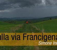 Sulla Via Francigena | Simone Inno